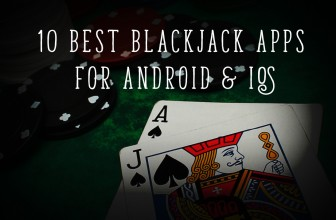 10 Best Blackjack apps for Android & iOS