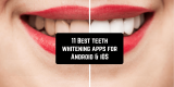 11 Best teeth whitening apps for Android & iOS