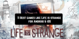 11 Best games like Life is strange for Android & iOS