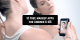 12 Free makeup apps for Android & iOS