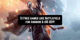 13 Free games like Battlefield for Android & iOS 2019