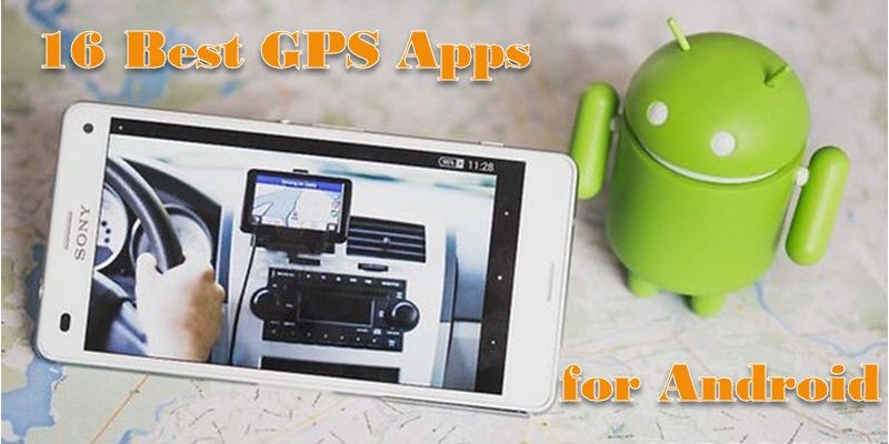 16 Best GPS Apps for Android