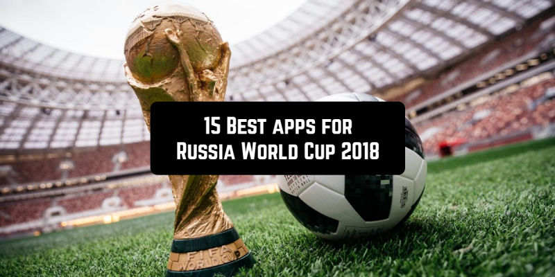 15 Best apps for World Cup 2018 in Russia