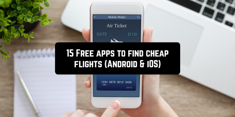 15 Free apps to find cheap flights (Android & iOS)