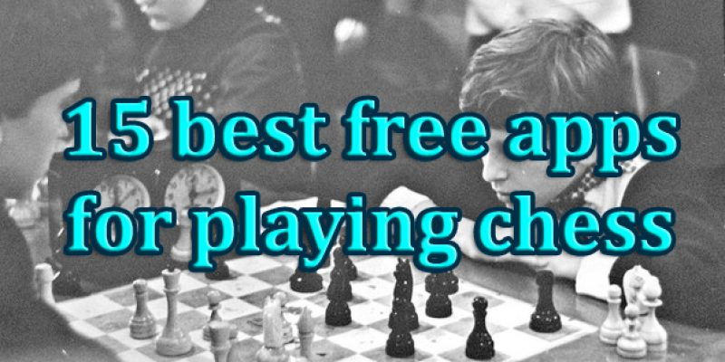 15 best free chess game apps for iOS & Android