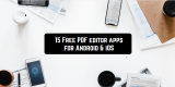 15 Free PDF editor apps for Android & iOS