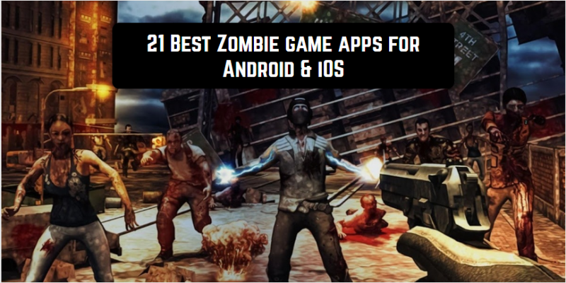 21 Best Zombie game apps for Android & iOS