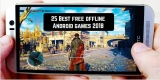 25 Best Free Offline Android Games 2018