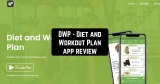 DWP – Diet and Workout Plan App Review