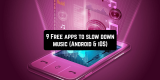 9 Free apps to slow down music (Android & iOS)