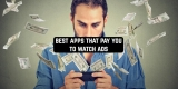 11 Best Apps that Pay You to Watch Ads (Android & iOS)