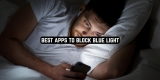 7 Best Apps to Block Blue Light on Android