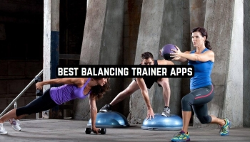 9 Best Balancing Trainer Apps for Android & iOS