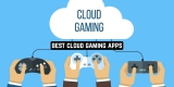 9 Best Cloud Gaming Apps for Android
