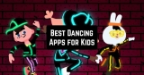 11 Best Dancing Apps for Kids (Android & iOS)