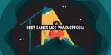 11 Best Games Like Phasmophobia for Android & iOS