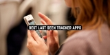 9 Best Last Seen Tracker Apps for Android & iOS