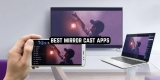 9 Best Mirror Cast Apps for Android & iOS