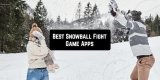 6 Best Snowball Fight Game Apps for Android & iOS