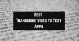 11 Best Transcribe Video to Text Apps for Android & iOS