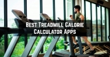 9 Best Treadmill Calorie Calculator Apps for Android & iOS