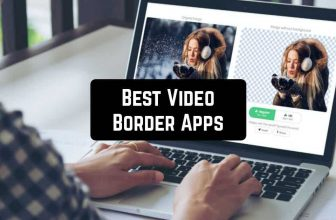 11 Best Video Border Apps for Android & iOS