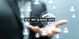 11 Best WiFi Blocker Apps for Android & iOS