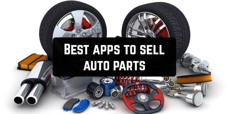 9 Best apps to sell auto parts (Android & iOS)