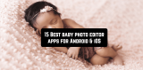 15 Best baby photo editor apps for Android & iOS