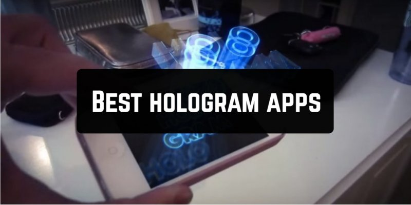 11 Best hologram apps for Android & iOS