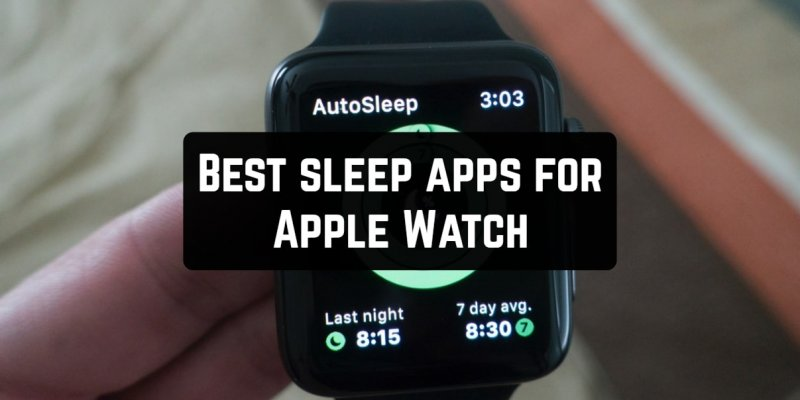 9 Best sleep apps for Apple Watch