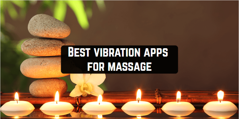 11 Best vibration apps for massage for Android & iOS