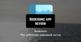 Booksonic – Audiobook Streamer App Review