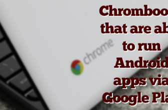 24 Chromebooks that can run Android apps via Google Play