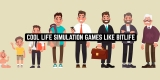 9 Cool Life Simulation Games Like Bitlife