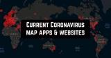 4 Current Coronavirus map apps & websites