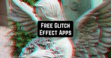 11 Free Glitch Effect Apps for Android & iOS