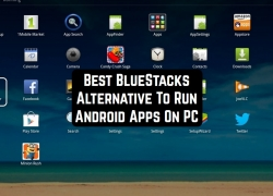 13 Best BlueStacks Alternatives To Run Android Apps On PC