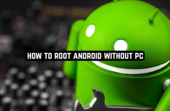 How to Root Android without PC (7 Best Apps)