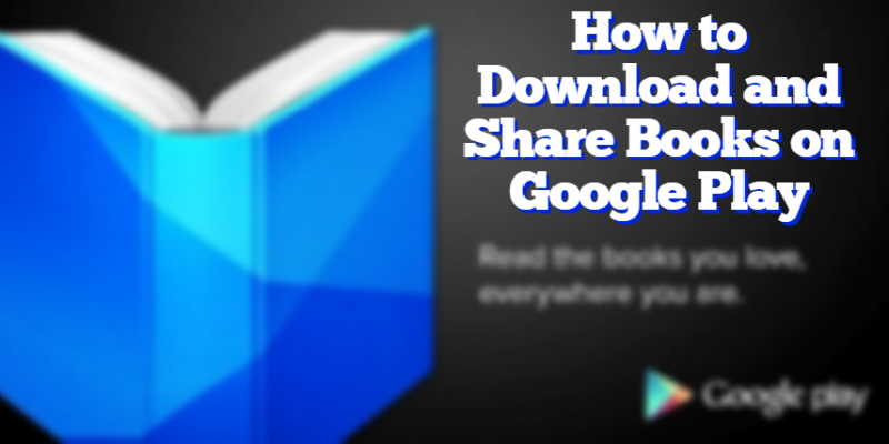 How to Download and Share Books on Google Play