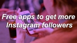 6 free Instagram followers apps for iPhone & Android