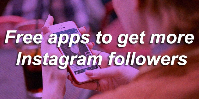 6 free Instagram followers apps for iPhone & Android | Free apps for