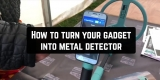 How to turn your gadget into metal detector (5 Best apps)