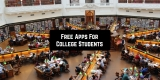 11 Free Apps For College Students (Android & iOS)