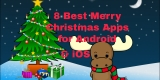 6 Merry Christmas Apps for Android & iPhone