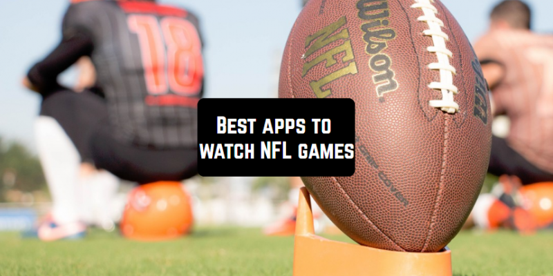 7 Best apps to watch NFL games on Android & iOS