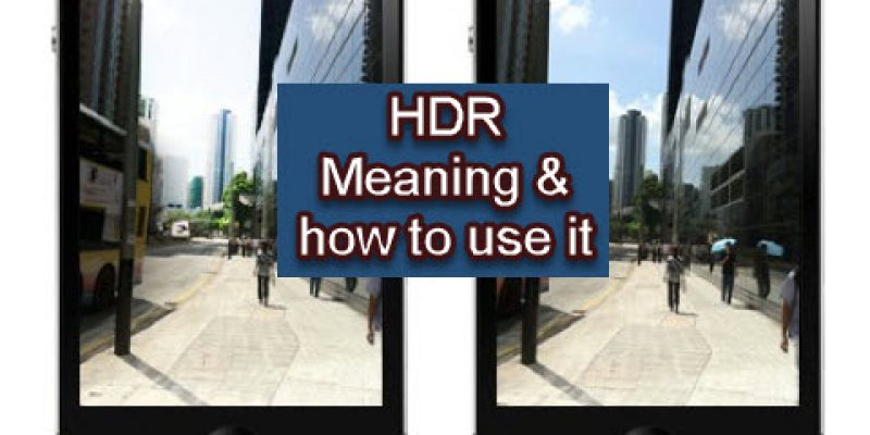 What does HDR mean and how to use it + 5 free HDR apps