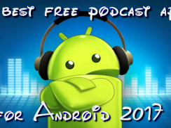 11 Best free podcast apps for Android 2017