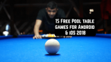 15 Free Pool table games for Android & iOS 2018