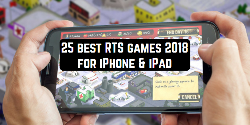 25 Best RTS games 2018 for iPhone & iPad
